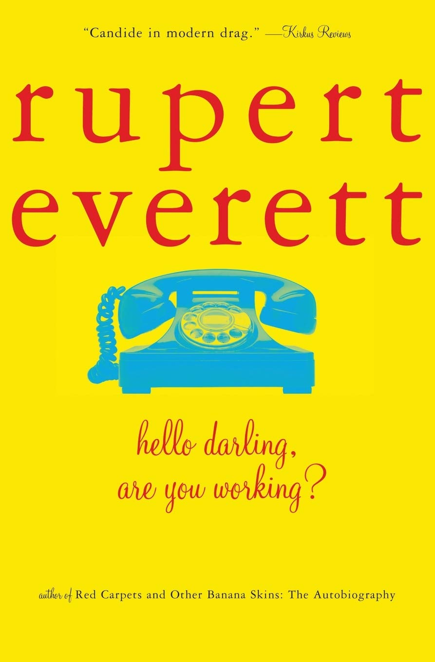 Hello, Darling, Are You Working? Novel by Rupert Everett