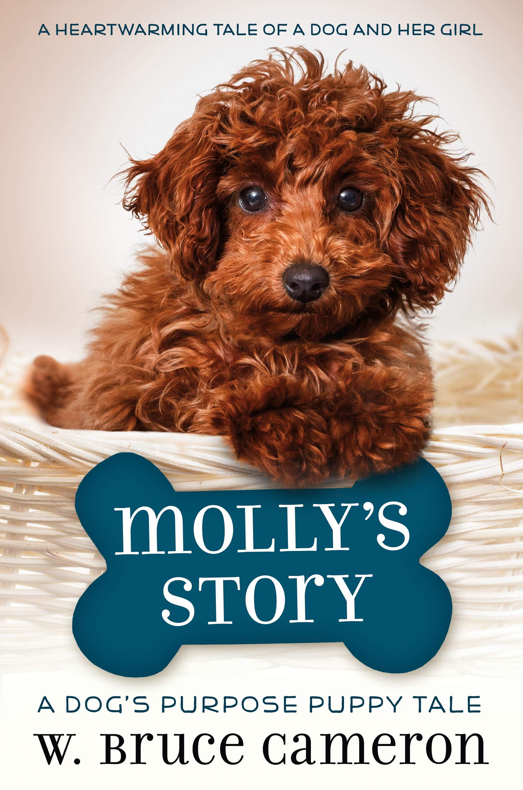 Molly's Story: A Dog's Purpose Puppy Tale Book by W. Bruce Cameron