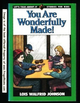You Are Wonderfully Made Book by Lois Walfrid Johnson