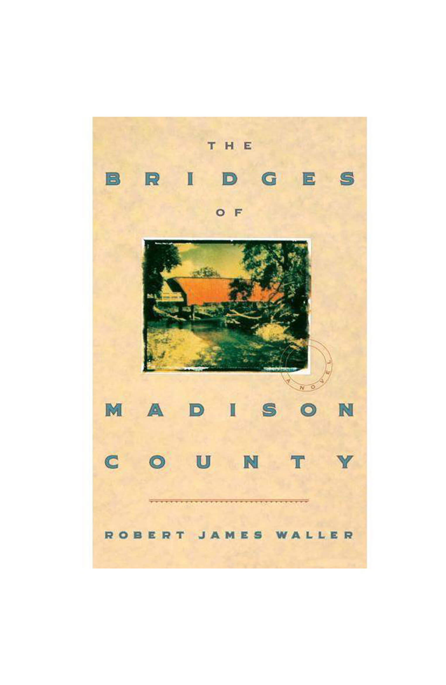 The Bridges of Madison County Novel by Robert James Waller