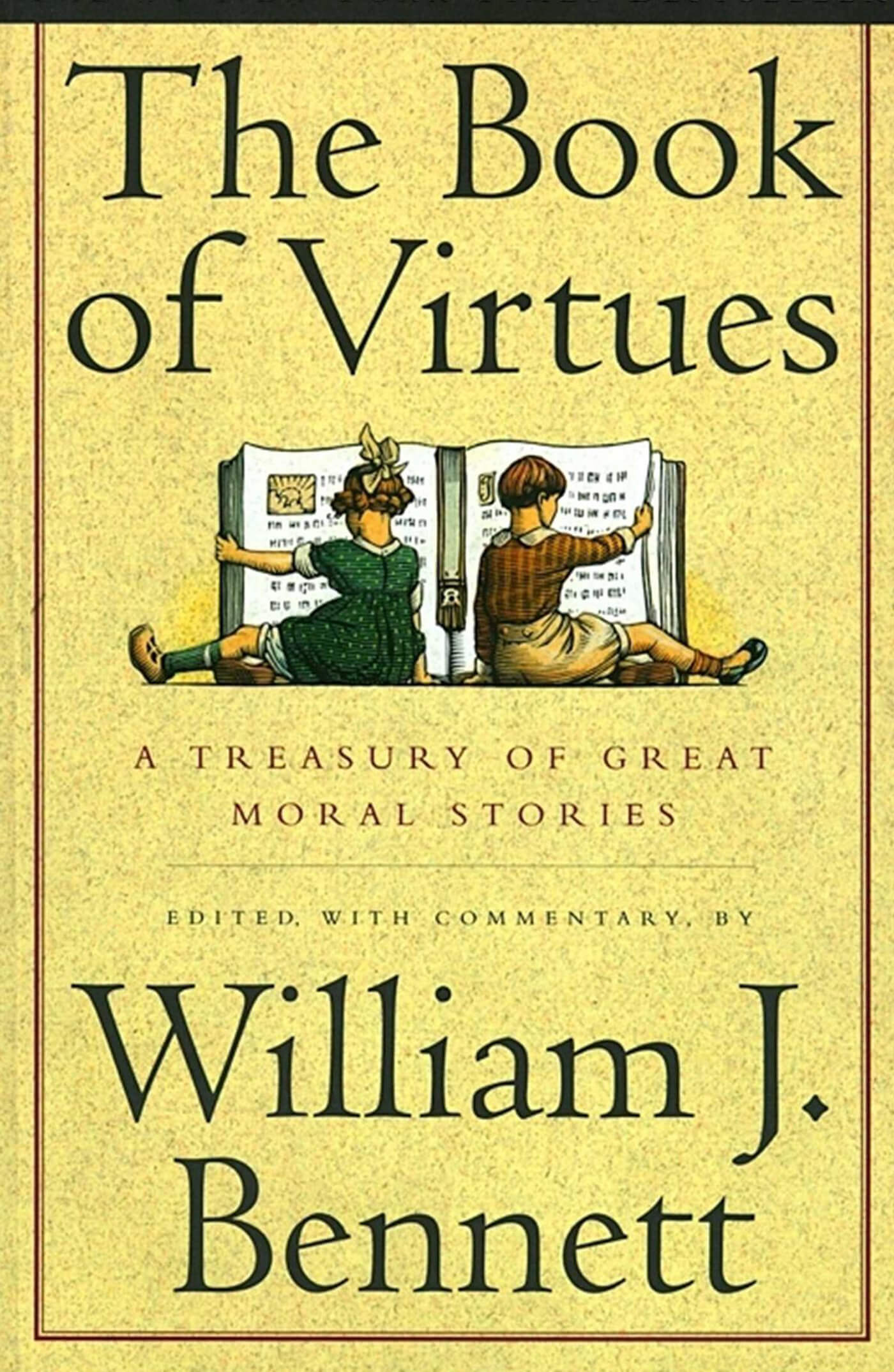 The Book of Virtues: A Treasury of Great Moral Stories Book by William Bennett